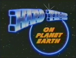 Hard_Time_on_Planet_Earth_title_card